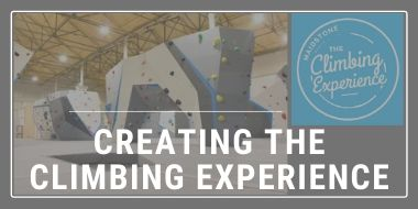 Creating The Climbing Experience